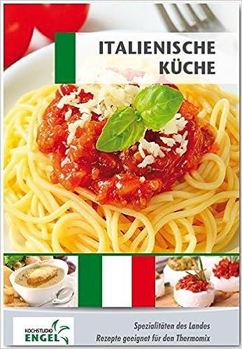 Italienische Küche Rezepte geeignet für den Thermomix ...