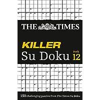 The Times Killer Su Doku Book 12: 150 challenging puzzles from The Times (The Times Killer)