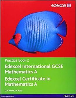 Edexcel International Gcse Mathematics A Practice Book 2 D Turner 9780435044152 Amazon Com Books