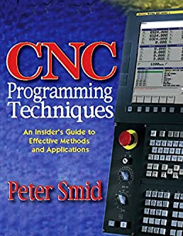 buy cnc programming techniques an insider s guide to effective rh amazon in Whirlwind Computer CNC Carving Projects
