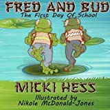 Fred and Bud, the First Day of School, Micki Hess, 1499180632