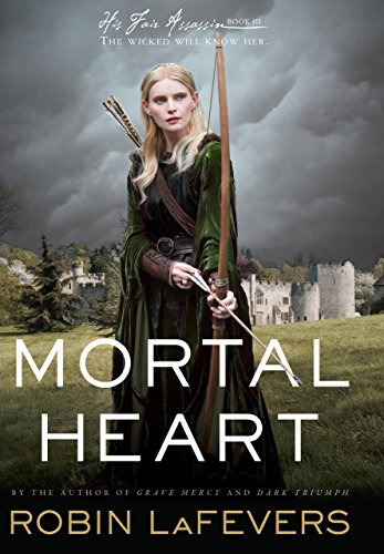Mortal Heart (His Fair Assassin Trilogy Book 3) by [LaFevers, Robin]