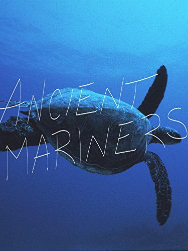 Ancient Mariners: The Sea Turtle Story