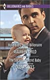 Have Baby, Need Billionaire and the Sarantos Secret Baby, Maureen Child and Olivia Gates, 0373609833