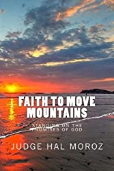 Faith to Move Mountains: Standing  on the Promises of God