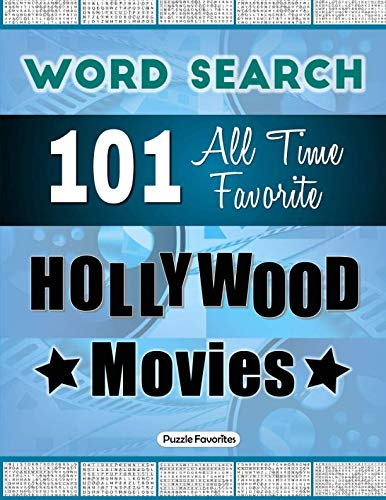 All Time Favorite Hollywood Movies Word Search: Featuring 101 Word Find Puzzles - One Puzzle per Page Word Search Book ()