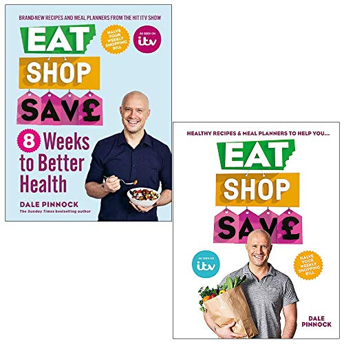 Eat Shop Save 2 Books Collection By Dale Pinnock (8 Weeks to Better Health, Eat Shop Save)