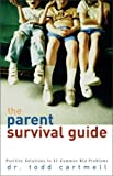 The Parent Survival Guide, Todd Cartmell, 0310236541
