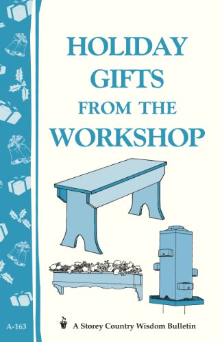 Holiday Gifts from the Workshop: Storey's Country Wisdom Bulletin A-163 (Construction Stool Step)