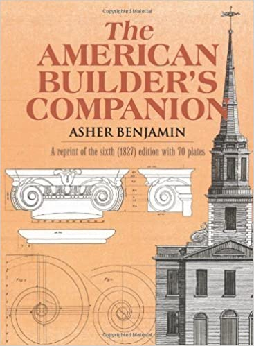 Read online The American Builder's Companion (Dover Architecture) by Benjamin, Asher Published by Dover Publications (2009) Paperback PDF, azw (Kindle)