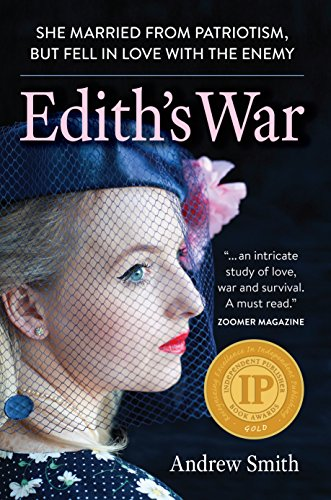(Edith's War: She married from patriotism ... but fell in love with the enemy.)