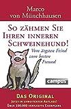 So zähmen Sie Ihren inneren Schweinehund: Vom ärgsten Feind zum besten Freund