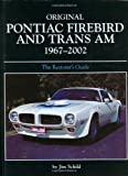 Original Pontiac Firebird and Trans Am 1967-2002: The Restorer's Guide (Original Series)
