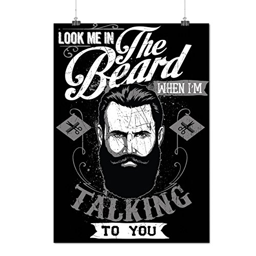 Look Me In The Beard When Talk Matte/Glossy Poster A3 (12x17 inches) | Wellcoda (Makeup In The 80s)