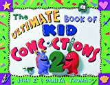 : The Ultimate Book of Kid Concoctions 2