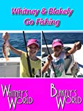 Whitney & Blakely Go Fishing
