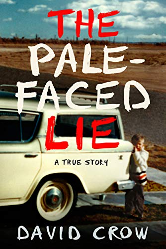 The Pale-Faced Lie: A True Story by David Crow ebook deal