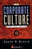 The Corporate Culture Survival Guide, Edgar H. Schein, 0787946990