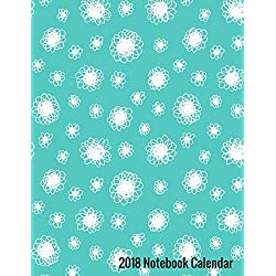 2018 Notebook Calendar: Undated Monthly and Weekly 7 Day Planner