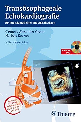 Transösophageale Echokardiografie: für Intensivmediziner und Anästhesisten nach den Richtlinien der DGAI, ASE/SCA