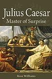 Julius Caesar: Master of Surprise
