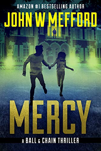MERCY (The Ball & Chain Thrillers Book - 2w Ball