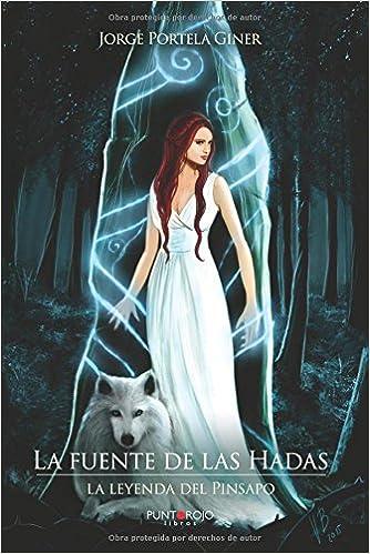 La fuente de las Hadas: La leyenda del Pinsapo (Spanish Edition): Jorge Portela: 9788416611751: Amazon.com: Books
