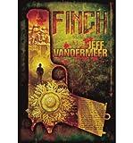 [ [ [ Finch [ FINCH ] By VanderMeer, Jeff ( Author )Nov-03-2009 Paperback