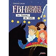 FBI Animaux disparus - Le cheval de noel: Le Cheval de Noël