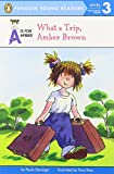 What a Trip, Amber Brown (A Is for Amber)