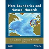 Plate Boundaries and Natural Hazards (Geophysical Monograph Series)