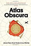 Atlas Obscura: An Explorer's Guide to the World's Hidden W..