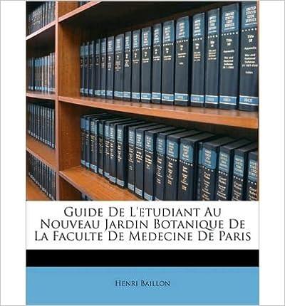 Book Guide de L'Etudiant Au Nouveau Jardin Botanique de La Faculte de Medecine de Paris (Paperback)(French) - Common