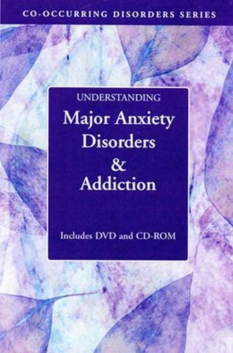 Understanding Major Anxiety Disorders and Addiction (Co-Occurring Disorder Series) by Hazelden Information & Educational Services