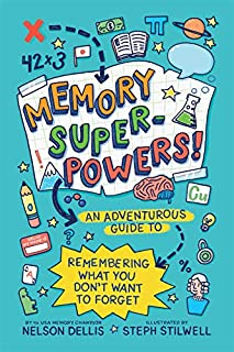 Book Cover: Memory Superpowers!: An Adventurous Guide to Remembering What You Don't Want to Forget