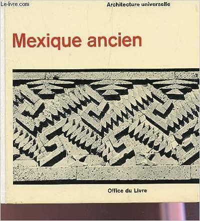 En ligne téléchargement gratuit Architecture universelle - Mexique ancien pdf ebook
