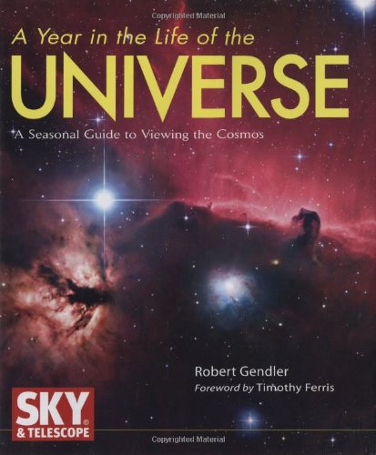 Download A Year in the Life of the Universe: A Seasonal Guide to Viewing the Cosmos PDF