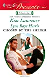 Chosen by the Sheikh, Kim Lawrence and Lynn Raye Harris, 0373129548