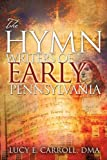img - for The Hymn Writers of Early Pennsylvania book / textbook / text book