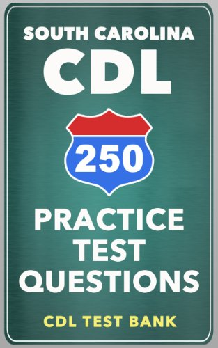 250 South Carolina CDL Practice Test Questions