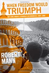 When Freedom Would Triumph: The Civil Rights Struggle in Congress, 1954--1968 (Southern Literary Studies) Paperback
