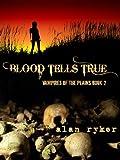 Blood Tells True (Vampires of the Plains Book 2)