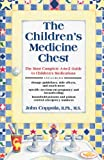 img - for The Children's Medicine Chest: The Most Complete A-to-Z Guide to Children's Medications book / textbook / text book
