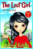 The Lost Girl - Book 3: No Way Out!: Books for Girls Aged 9-12