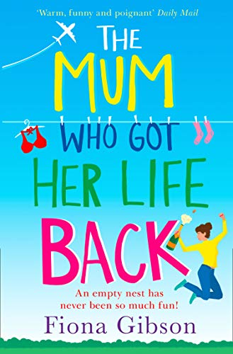 (The Mum Who Got Her Life Back: The laugh out loud romantic comedy you need to read in 2019)