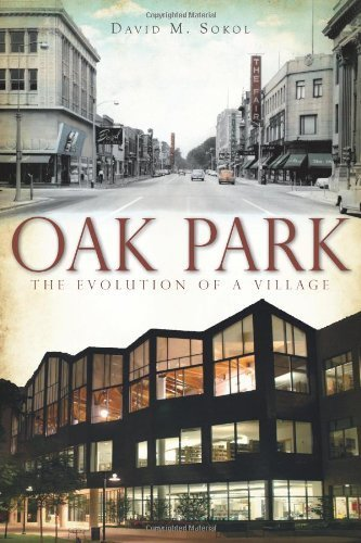 Oak Park:: The Evolution of a Village (Brief History) by David M. Sokol (2011-05-27)