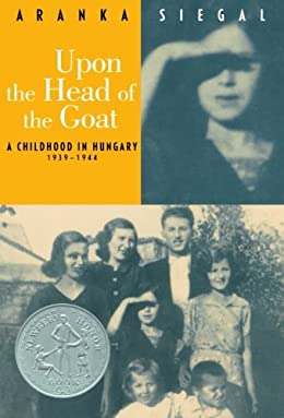 Upon the Head of the Goat - Aranka Siegal