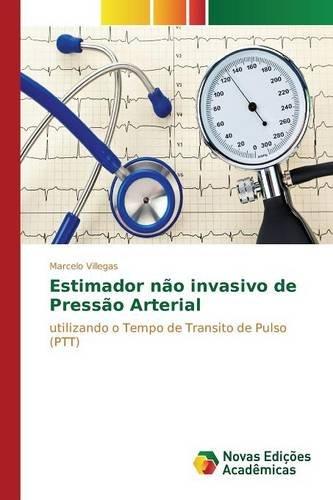 Estimador não invasivo de Pressão Arterial (Portuguese Edition)