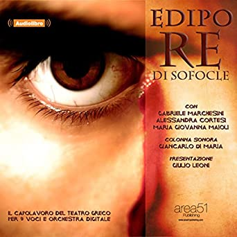 Amazon.com: Edipo re [Oedipus Rex] (Audible Audio Edition): Sofocle, Gabriele Marchesini, Alessandra Cortesi, Maria Giovanna, Franco Costantini, ...