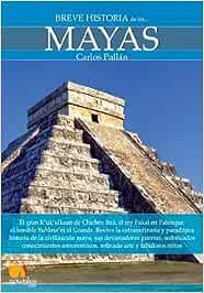 Breve historia de los mayas: Amazon.es: Pallán Gayol